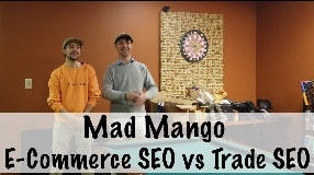 Video: Mad Mango On E-Commerce SEO vs Trade SEO & Tools For SEO Companies