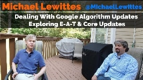 Video: Michael Lewittes On Dealing With Google Algorithm Updates & E-A-T (Part Two) Vlog #94