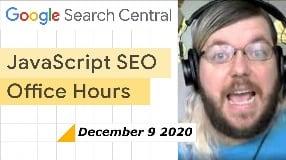 Video: JavaScript SEO office hours, December 9th, 2020