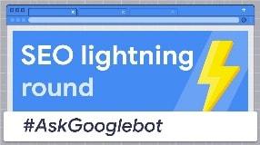 Video: SEO Lighting Round - #AskGooglebot