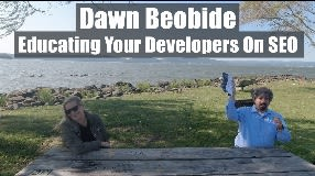 Video: Dawn Beobide On Educating Your Developers On SEO (Part One) - Vlog #104