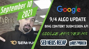 Video: Google Search Update 9/4, Bing Content Submission API, Recipe Rich Results & Google Ads Search Terms