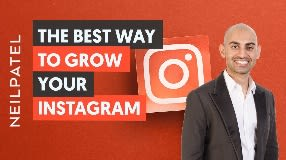 Video: The BEST Way to Grow Your Instagram With Neil Patel