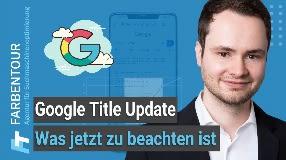 Video: Google Title Update - Was jetzt zu beachten ist (inkl. Praxistipps)