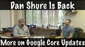 Video: Dan Sure Gives More On Google Core Updates : #136