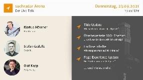Video: suchradar Arena (23. September 2021): Title Update, überbewertete SEO-Themen + mehr