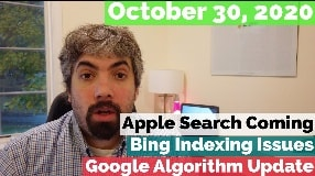 Video: Apple Search Rumors Again, Microsoft Bing Indexing Issues & Google Search Update