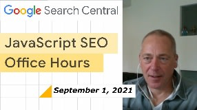 Video: JavaScript SEO Q&A September 1st, 2021