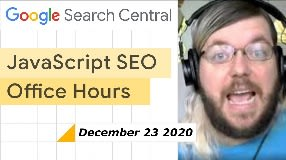 Video: JavaScript SEO office hours December 23rd, 2020