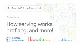 Video: How serving works, hreflang, and more!