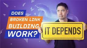 Video: Case Study: Does Broken Link Building Work Today?
