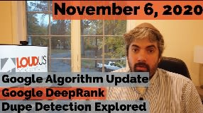 Video: 11/4 Google Algorithm Update, Google DeepRank & BERT & Dupe Detection Explored
