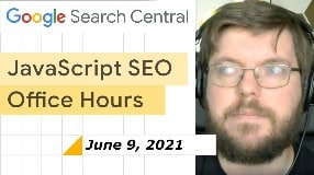 Video: JS SEO Q&A from June 9th, 2021