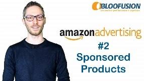 Video: Amazon Advertising: Mit Sponsored Products zu mehr Umsätzen! [Folge 2]