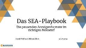 Video: Webinar-Aufzeichnung: SEA Playbook - Die passenden Anzeigenformate im richtigen Moment! (26.03.2021)