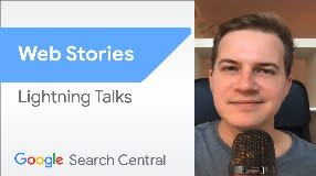 Video: Getting started with Web Stories | Search Central Lightning Talks