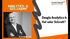 Video: Google Analytics 4 entdecken, SEO Zeitreise und ein Blick in die Zukunft I 121STUNDENtalk #22
