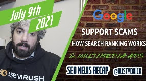 Video: Google Customer Support Scams, How Google Ranks, Machine Learning Spam & Bing Multimedia Ads