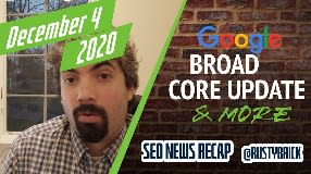 Video: Google December Core Update, Page Experience FAQ, News Showcase & 17 Year Anniversary