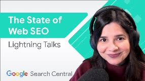 Video: The state of web search engine optimization | Search Central Lightning Talks