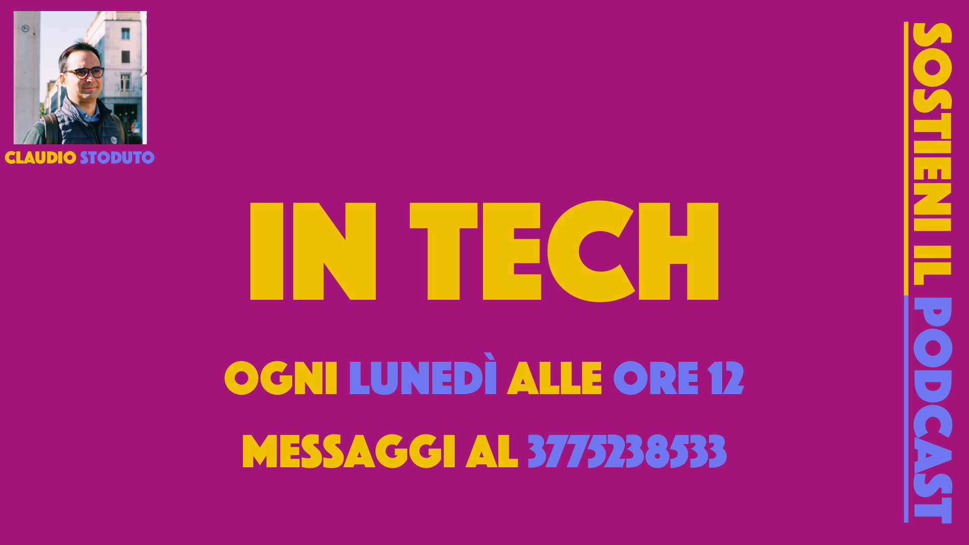IN Tech, un podcast di Claudio Stoduto