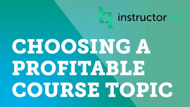 Choosing a profitable course topic