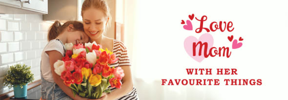 Celebrate Mom's Love with Her Favourite Things