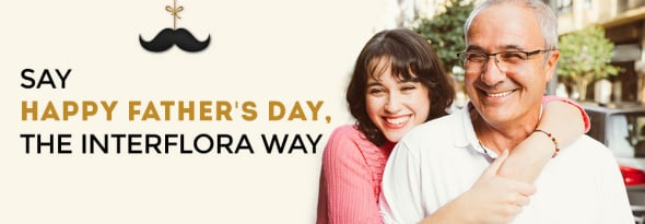 Father's Day Messages for Dad- Say It the Interflora Way