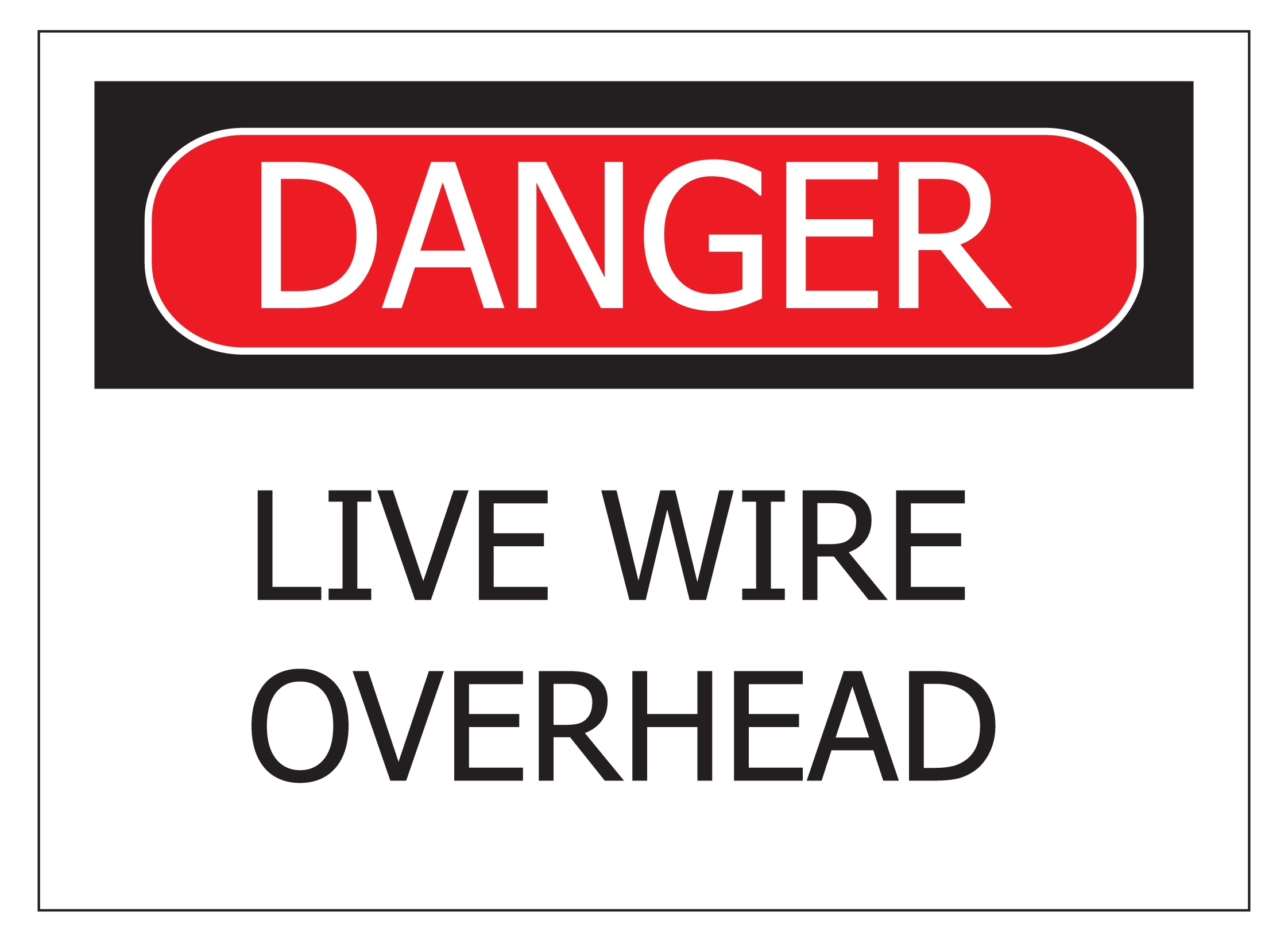 Danger live wire overhead.