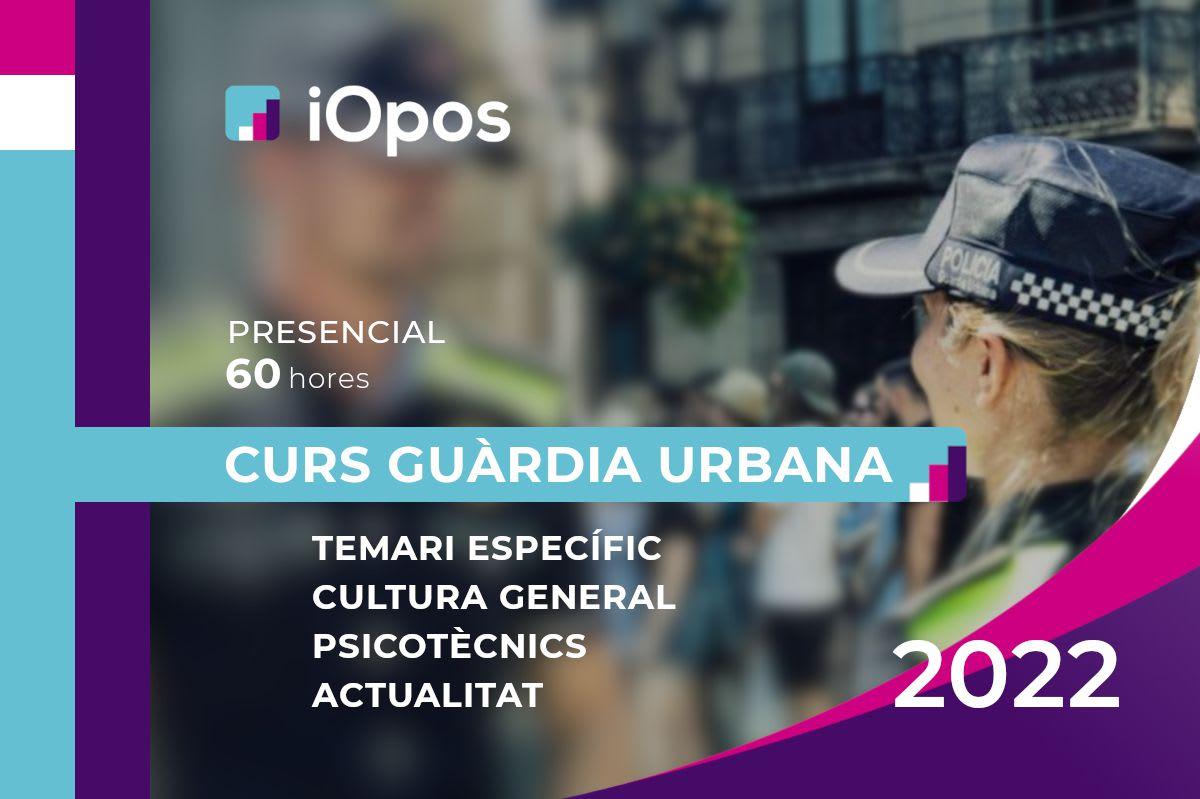 Curs Presencial Guàrdia Urbana de Barcelona 2022 (Grup dimarts/dijous)