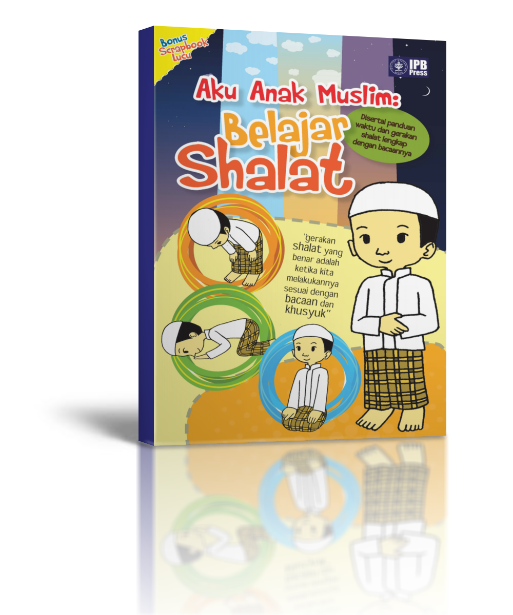 Aku Anak Muslim: Belajar Shalat