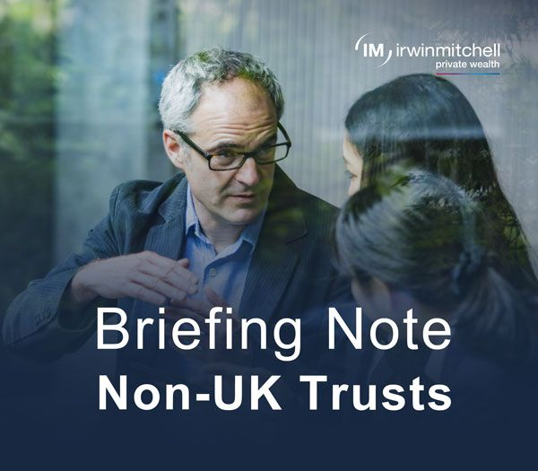 Briefing Note - Non UK Trusts