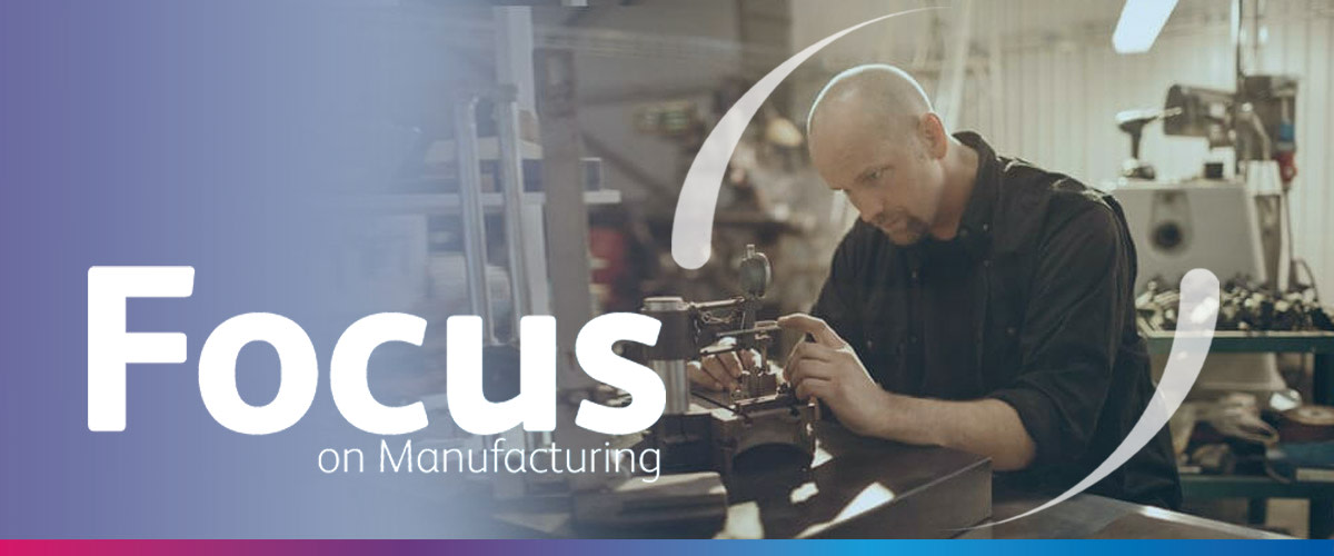 Focus on Manufacturing