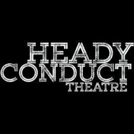 Heady Conduct