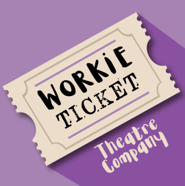 Workie Ticket Theatre CIC
