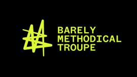Barely Methodical Troupe