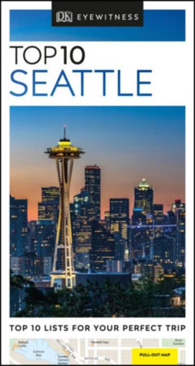DK Eyewitness Top 10 Seattle by DK Eyewitness