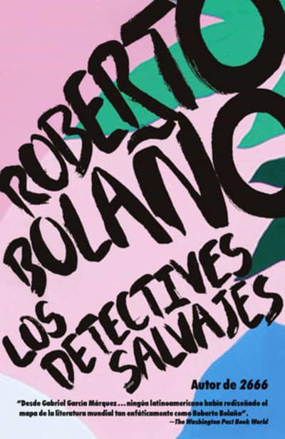 Los detectives salvajes by Roberto Bolaño