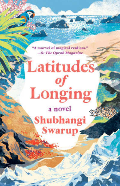 Latitudes of Longing by Shubhangi Swarup