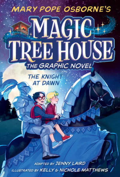 The Knight at Dawn Graphic Novel by Mary Pope Osborne, Kelly Matthews, Nichole Matthews, Jenny Laird