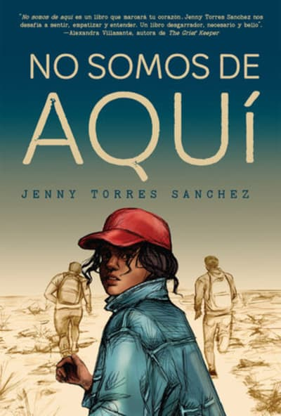 No somos de aquí / We Are Not from Here by Jenny Torres Sánchez