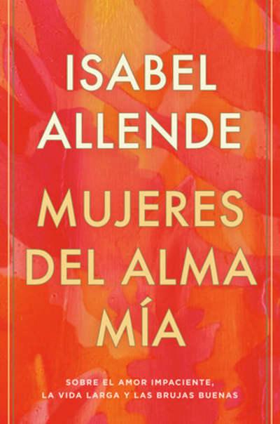 Mujeres del alma mía by Isabel Allende