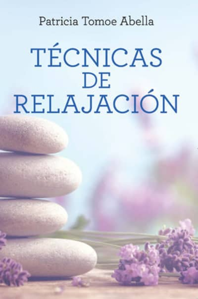 Técnicas de relajación / Relaxation Techniques by Patricia Tomoe Abella