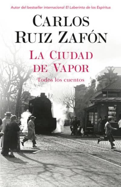 La ciudad de vapor by Carlos Ruiz Zafon, Carlos Ruiz