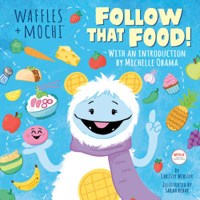 Waffles + Mochi Follow That Food! by Christy Webster