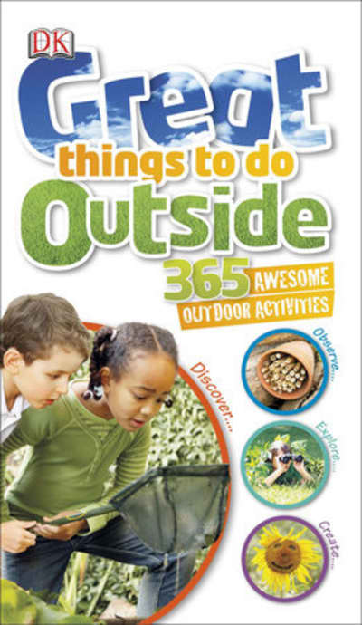 Great Things to Do Outside by DK