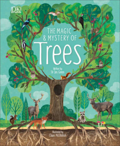 The Magic and Mystery of Trees by Jen Green, Claire McElfatrick