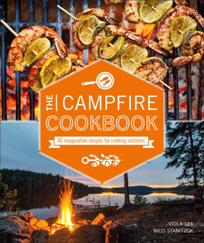 The Campfire Cookbook by Viola Lex, Nico Stanitzok