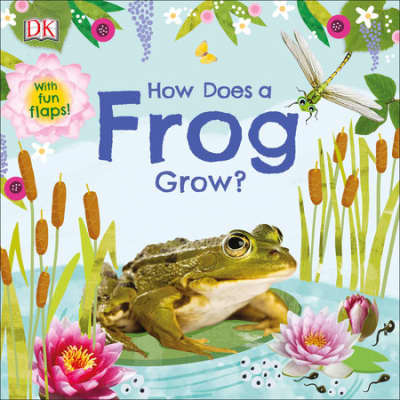 How Does a Frog Grow? by DK