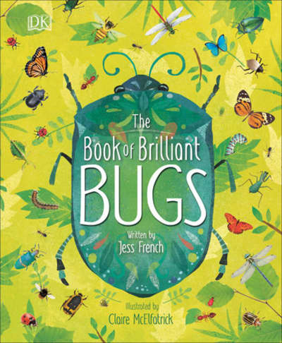 The Book of Brilliant Bugs by Jess French, Claire McElfatrick